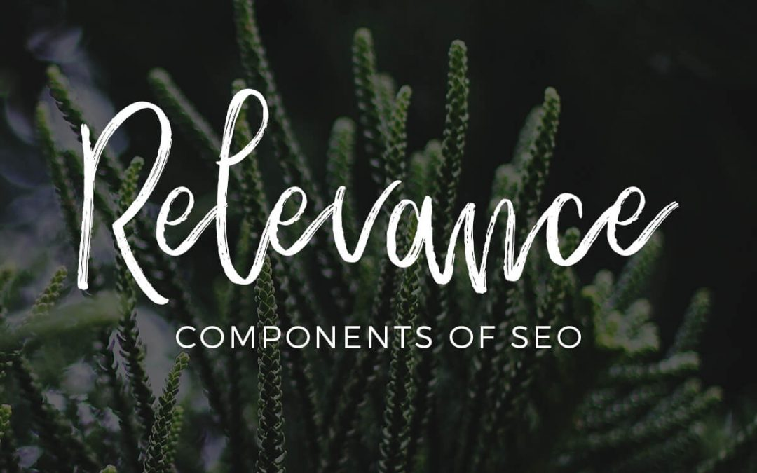 Relevance: What is it and How Does it Lend to SEO?